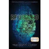 Revealed, by Stephen Kendrick, Alex Kendrick, & Troy Schmidt, Paperback