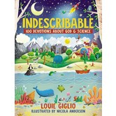 Indescribable: 100 Devotions For Kids About God And Science, by Louie Giglio
