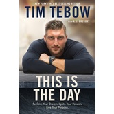 This Is The Day, by Tim Tebow and A. J. Gregory, Hardcover