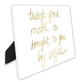 Today's Good Mood Tabletop Plaque, White and Gold, MDF, 7 x 5 inches
