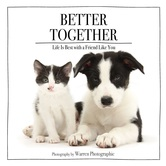 Better Together: Life Is Best with a Friend Like You, by Warren Photographic, Hardcover