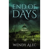End of Days, Chronicles of Brothers Series, Book 5, by Wendy Alec, Paperback