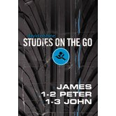 Studies on the Go: James, 1-2 Peter, and 1-3 John