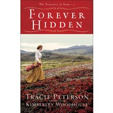 Forever Hidden, The Treasures of Nome, Book 1, by Tracie Peterson & Kimberley Woodhouse