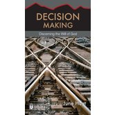 Decision Making: Discerning the Will of God, Hope For The Heart Series, by June Hunt