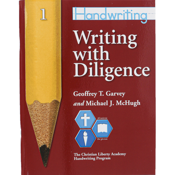 Christian Liberty Press, Writing With Diligence, Book 1, Paperback, 76 Pages, Grade 1