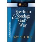 New Inductive Study Series: Free from Bondage God's Way: Galatians/Ephesians
