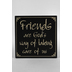 Friends Are God's Way Sign