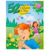 RoseKidz, 52 Ways to Teach Children to Pray, Reproducible, 52 Pages, Ages 3-12