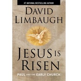 Jesus Is Risen: Paul and the Early Church, by David Limbaugh, Paperback