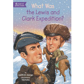 What Was the Lewis and Clark Expedition by Judith St. George and Tim Foley, Paperback