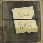 Greatest Hymns, by Selah, CD