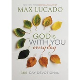 God Is With You Every Day: A 365-Day Devotional, by Max Lucado