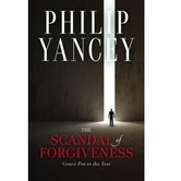 The Scandal of Forgiveness: Grace Put to the Test, by Philip Yancey, Hardcover