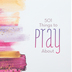 Barbour Books, 501 Things to Pray About Journal and Notebook, Pink/White, 6 x 9 Inches
