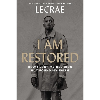 I Am Restored, by Lecrae Moore, Hardcover