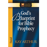 Gods Blueprint for Bible Prophecy: Daniel, New Inductive Study Series, by Kay Arthur, Paperback
