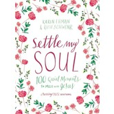 Settle My Soul: 100 Quiet Moments to Meet with Jesus , by Karen Ehman and Ruth Schwenk, Hardcover