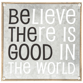 Believe There Is Good Metal Wall Decor, Galvanized Metal and Wood, 8 x 8 x 1 5/16 inches