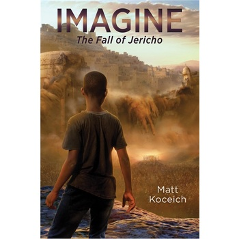 Imagine: The Fall of Jericho, Imagine Series, Book 3, by Matt Koceich, Paperback