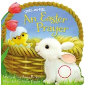An Easter Prayer: Touch and Feel, by Amy Parker & Alison Edgson, Board Book