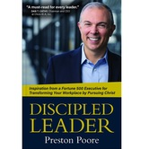Discipled Leader, by Preston Poore, Hardcover