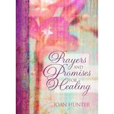 Prayers and Promises for Healing, by Joan Hunter