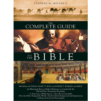 The Complete Guide to the Bible, by Stephen M. Miller