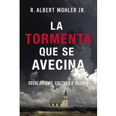 La Tormenta Que Se Avecina, by R. Albert Mohler Jr., Hardcover