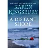 A Distant Shore: A Novel, by Karen Kingsbury, Hardcover