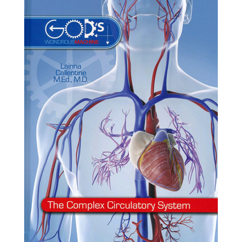 Master Books, Gods Wondrous Machine The Complex Circulatory System, Hardcover, Grades 3-6