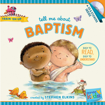 Tell Me about Baptism, Train 'Em Up Series, by Stephen Elkins, Paperback