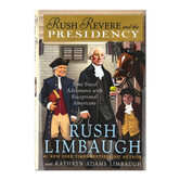 Rush Revere and the Presidency, Book #5, by Rush Limbaugh, Hardcover, Grades 3-8