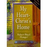 My Heart-Christ's Home, by Robert Boyd Munger