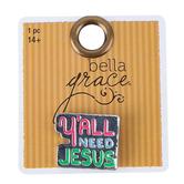 Bella Grace, Y'all Need Jesus Lapel Pin, Zinc Alloy, Silver, 3/4 inch