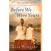 Before We Were Yours: A Novel, by Lisa Wingate, Paperback
