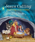 Jesus Calling: The Story of Christmas, by Sarah Young & Katya Longhi, Hardcover