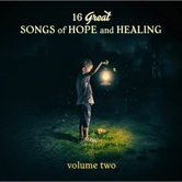 16 Great Songs of Hope & Healing: Volume Two, by Various Artists, CD