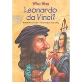 Who Was Leonardo da Vinci by Roberta Edwards and True Kelley, Paperback