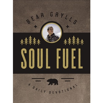 Soul Fuel: A Daily Devotional, by Bear Grylls, Hardcover