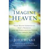 Imagine Heaven, by John Burke, Paperback