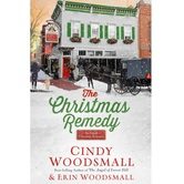The Christmas Remedy: An Amish Christmas Romance, by Cindy Woodsmall & Erin Woodsmall, Hardcover