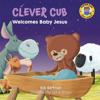 Clever Cub Welcomes Baby Jesus, Clever Cub Bible Stories, by Bob Hartman & Steve Brown, Paperback
