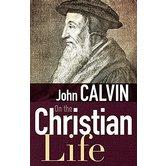 On the Christian Life, by John Calvin, Paperback