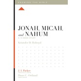 Jonah, Micah, and Nahum: A 12-Week Study, Knowing the Bible Series, by Kristofer Holroyd, Paperback