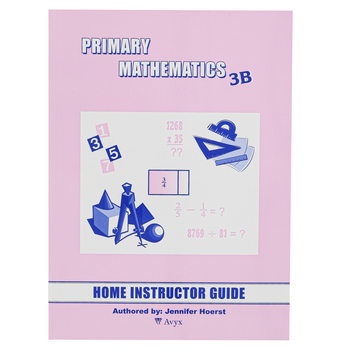 Singapore Math Primary Math Home Instructors Guide 3B US Edition, Grade 3