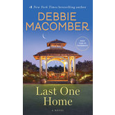 Last One Home: A Novel, by Debbie Macomber