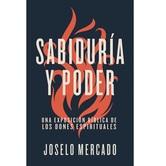 Sabiduria y Poder: Una Exposicion Biblica de los Dones Espirituales, by Joselo Mercado