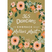 365 Devotions to Embrace What Matters Most, by John Michalak