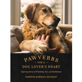 Pawverbs for a Dog Lovers Heart, by Jennifer Marshall Bleakley, Hardcover